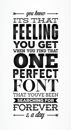 The never ending search for the perfect font.