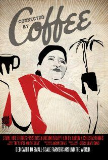 Connected by Coffee. The story of Latin American coffee farmers and how coffee is deeply connected to a troubled past and hopeful future. Directed by Aaron Dennis.  2014