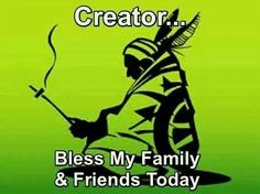 Creator Bless my Family...