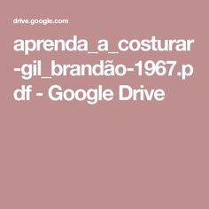 aprenda_a_costurar-gil_brandão-1967.pdf - Google Drive