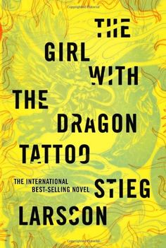 The Girl With the Dragon Tattoo by Stieg Larsson.