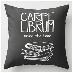 bookish accessory pillow, Carpe Librum, seize the book, great pun for the library window seat I Love Books, Books To Read, My Books, Book Lovers Gifts, Book Nooks, Reading Nooks, The Book, Book Quotes, Literature