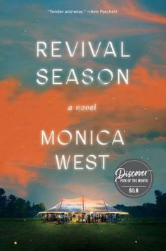 Revival Season: A Novel by Monica West, Hardcover | Barnes & Noble® Barbara Kingsolver, Bible Belt, Beautiful Book Covers, Reading Groups, Any Book, Date, Spiritual Awakening, Geology, Family Travel