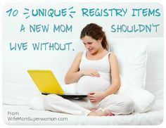10 truly unique baby registry items ALL moms will appreciate.