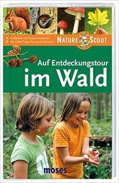 Auf Entdeckungstour im Wald. Nature Scout Expedition Natur: Amazon.de: Bärbel Oftring, Arno Kolb: Bücher