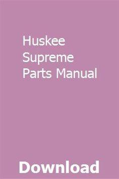 Huskee Supreme Parts Manual pdf download full online