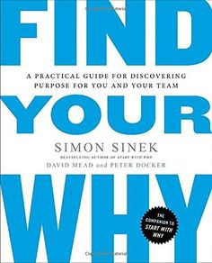 Laste Ned eller Lese På Net Find Your Why Bok Gratis PDF/ePub - Simon Sinek, David Mead & Peter Docker, Simon Sinek's recent video on 'The Millennial Question' went viral with over 180 million views. Find Your Why is the. Simon Sinek Books, Good Books, Books To Read, Buy Books, Leadership, Find Your Why, Whats Your Why, Budget Planer, Book Summaries