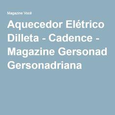 Aquecedor Elétrico Dilleta - Cadence - Magazine Gersonadriana