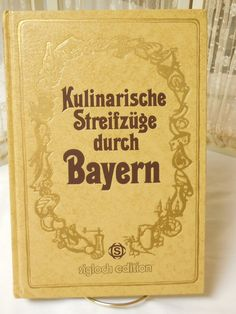 Vintage German cookbook, 1981, Kulinarische Streifzuge durch Bayern, colorful, festive colors and Old World presentation by BooksNLights on Etsy