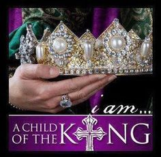 if you have Jesus in your heart then you are a child of the most high God & King of Kings...you are royalty.