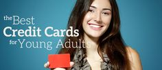 Find the best credit cards for young adults from Money Under 30.