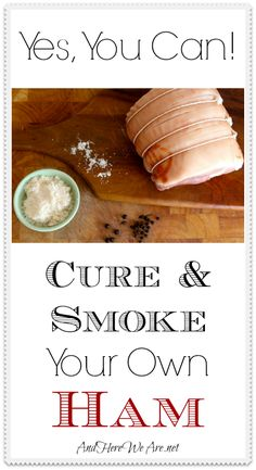 Can: Cure and Smoke Your Own Ham! How to Cure and Smoke Your Own Ham at Home! It's really not that hard, and the results are SO delicious!How to Cure and Smoke Your Own Ham at Home! It's really not that hard, and the results are SO delicious! Sausage Recipes, Pork Recipes, Paleo Recipes, Real Food Recipes, Cooking Recipes, Yummy Food, Cooking Ideas, Sushi Recipes, Amish Recipes
