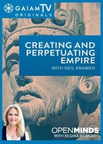 Open Minds: Creating and Perpetuating Empire with #NeilKramer Video - Season 4, Episode 49 - 12/16/2014 #ReginaMeredith If there is an unseen power ruling over our society, it does so only because we allow it to hold sway over the course of our lives. Far too few of us realize that true power resides within the masses, not the individuals who have convinced us that they are our rightful rulers. Neil Kramer defines the dominating ethos of Empire and explains how our culture continuously...