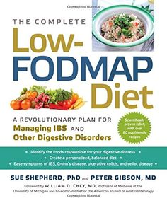 The Complete Low-FODMAP Diet: A Revolutionary Plan for Ma...