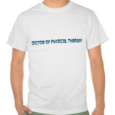 Doctor of Physical Therapy T Shirt, Hoodie Sweatshirt