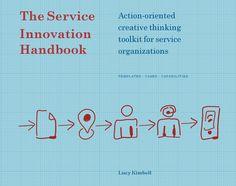 #GreatRead The Service Innovation Handbook - Action-oriented Creative Thinking Toolkit for Service Organizations #socinn