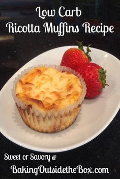 Low Carb Ricotta Muffins Sweet or Savory