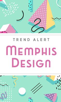 On the Creative Market Blog - Trend Alert: 1980s Memphis Design