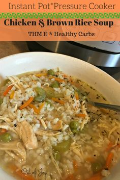 Chicken & Brown Rice soup in the Instant Pot! THM E * Healthy Carbs - Anointed with Oil of Joy