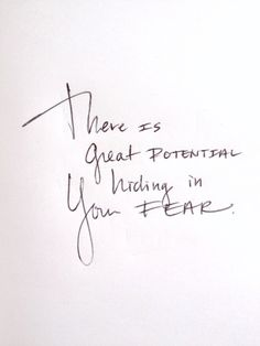 Love Quote There is great potential hiding in your fear. Take that leap and make it happen