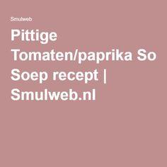 Pittige Tomaten/paprika Soep recept | Smulweb.nl