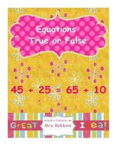 True or False equationsI use this for my 2nd grade class, but can be used for 3rd and 4th grade....