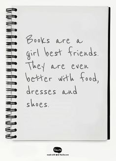 Books are a girl best friends. They are even better with food, dresses and shoes. - Quote From Recite.com #RECITE #QUOTE