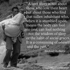 Today's #Truelovethursdays post (where we share a classic movie or literary quote each Thursday to get your hearts all aflutter), is brought to you by Michael Ondaatje and 'The English Patient'. Happy Swooning! Follow us on Instagram