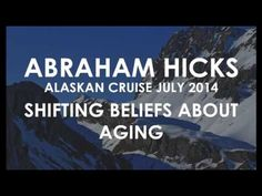 Abraham-Hicks Shifting Beliefs About Aging