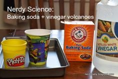 Nerdy Science:  Super easy volcanoes with baking soda and vinegar.