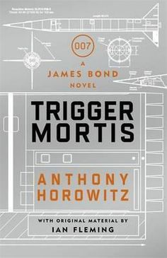 The cover and title for Anthony Horowitz's new James Bond novel is here! On September James Bond (and Pussy Galore! James Bond Books, New James Bond, Books You Should Read, Books To Read, Inspector Barnaby, Finger, Kino Film, New Readers, New Gossip
