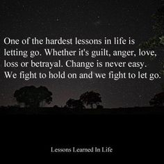 Lessons Learned in Life   One of the hardest lessons in life.