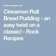 Cinnamon Roll Bread Pudding - an easy twist on a classic! Cinnamon Roll Bread Pudding, Raisin Bread Pudding, Cinnamon Raisin Bread, Cinnamon Rolls, Pudding In A Mug, Cheap Meals, Cheap Recipes, Homemade Caramel Sauce, Rock Recipes