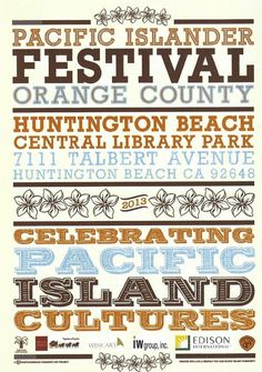 Huntington Beach, CA Please join us for this year's 6th Annual Pacific Islander Festival.  Come out and stroll through the island villages, buy a souvenir, enjoy traditional island cuisine from the food vendors while … Click flyer for more >>