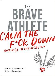 """Read """"The Brave Athlete Calm the F*ck Down and Rise to the Occasion"""" by Simon Marshall, PhD available from Rakuten Kobo. The Brave Athlete solves the 13 most common mental conundrums athletes face in their everyday training and in races. Triathlon, I Feel Fat, Brave, The Reader, Wyatt Earp, Doc Holliday, Positive Self Talk, Screwed Up, Under Pressure"""