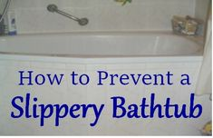 How to Prevent a Slippery Bathtub