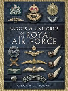 BADGES & UNIFORMS OF THE ROYAL AIR FORCE - Review by Mark Barnes - http://www.warhistoryonline.com/reviews/badges-uniforms-royal-air-force-review-mark-barnes.html