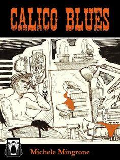 Peccati di Penna: SEGNALAZIONE - Calico Blues di Michele Mingrone