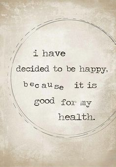 'I Have Decided to Be Happy'
