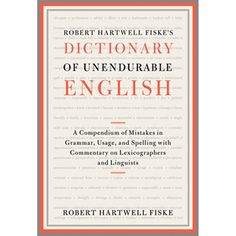 Robert Hartwell Fiske's Dictionary of Unendurable English: A Compendium of Mistakes in Grammar, Usage, and Spelling with Commentary on Lexicographers von Robert Hartwell Fiske Taschenbuch) günstig kaufen Common Grammar Mistakes, Spelling, Books To Read, English, Writing, Reading, Ebay, Literature, Pocket Books