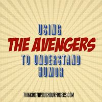 Thinking Through Our Fingers: The Avengers and Writing Humor