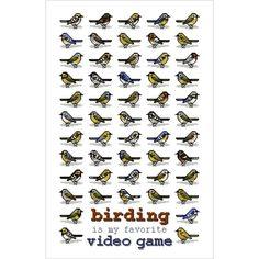 Birding Is My Favorite Video Game Print