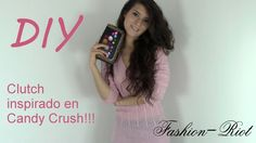 DIY - Clutch inspirado en Candy Crush!!!
