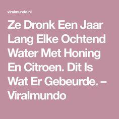 Ze Dronk Een Jaar Lang Elke Ochtend Water Met Honing En Citroen. Dit Is Wat Er Gebeurde. – Viralmundo