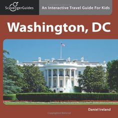 Scavenger Guides Washington, DC: An Interactive Travel Guide For Kids by Daniel Ireland,http://www.amazon.com/dp/098458661X/ref=cm_sw_r_pi_dp_SDGJsb1BHJGWT97N