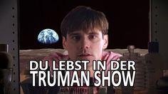 Du lebst in der Truman Show