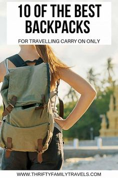 Best Carry On Backpack We look at the features you need to consider when buying the best backpack for carry on as well as 10 of the best currently on the market today. Best Carry On Backpack, Best Carry On Luggage, Travel With Kids, Family Travel, Packing Tips For Travel, Backpacking Tips, Travel Advice, Budget Travel, Travel Ideas