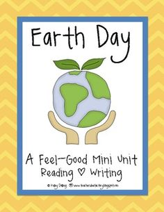 Earth Day Feel-Good Mini Unit - great post-vacation theme.  Fun reading and writing activities.