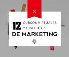 12 Cursos Virtuales y Gratuitos Para Estudiantes de Marketing