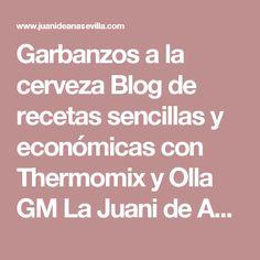 Garbanzos a la cerveza Blog de recetas sencillas y económicas con Thermomix y Olla GM La Juani de Ana Sevilla